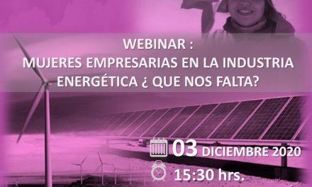 Webinar Mujeres Empresarias en la Industria Energética ¿Qué nos Falta?, 03 de Diciembre 15:30 horas