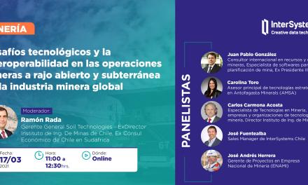 Webinar InterSystems: Desafíos tecnológicos y la interoperabilidad en las operaciones mineras a rajo abierto y subterránea de la industria minera global, 17 de Marzo, 11 horas