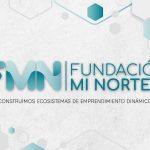 Fundación Mi Norte potenciando a los Emprendedores y Emprendedoras de la Región de Antofagasta