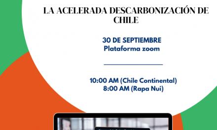 Webinar 2: Transición Energética: La acelerada descarbonización de Chile, 30 de septiembre, 10:00 horas