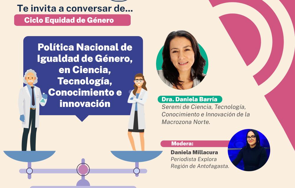 EXPLORA ANTOFAGASTA INICIA CUARTO CICLO DE CONVERSATORIOS EN LINEA DEDICADO Al ROL DE LA MUJER EN LA CIENCIA