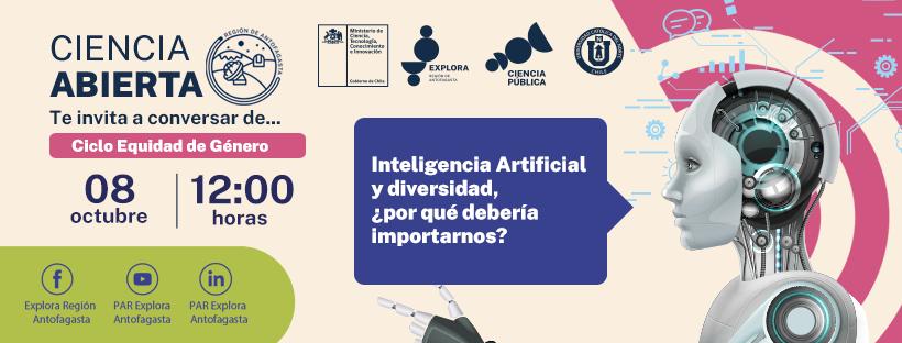 PROXIMA CHARLA DE CIENCIA ABIERTA INVITA A CONOCER LA IMPORTANCIA DE LA INTELIGENCIA ARTIFICIAL Y LA DIVERSIDAD
